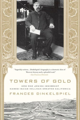 towers-of-gold-how-one-jewish-immigrant-named-isaias-hellman-created-california