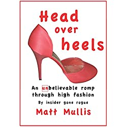 Head over heels: An unbelievable romp through high fashion