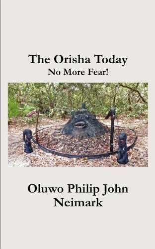 The Orisha Today: No More Fear! por Oluwo Philip John Neimark
