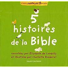 5 histoires de la Bible