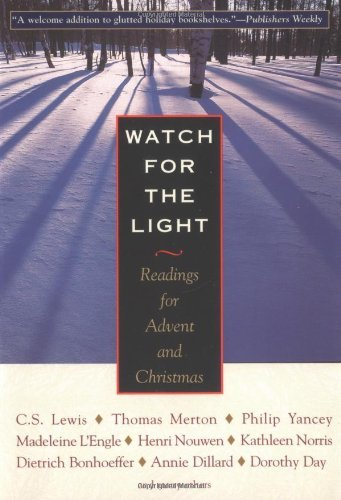 Watch for the Light: Readings for Advent and Christmas by Dietrich Bonhoeffer (2004-09-09)