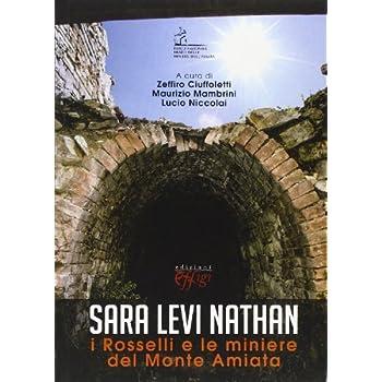Sara Levi Nathan. I Rosselli E Le Miniere Del Monte Amiata