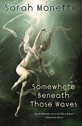 Somewhere Beneath Those Waves (English Edition)