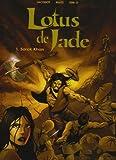 Lotus de jade, tome 1 : Sarok Khan