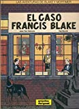 Blake & Mortimer volumen 13: El caso Francis Blake