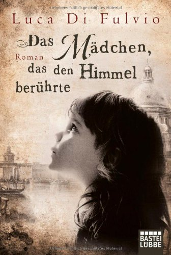 Bastei Lübbe (Bastei Verlag) Das Mädchen, das den Himmel berührte: Roman