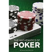 The Mathematics of Poker by Bill Chen (2006-11-30)