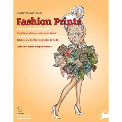 Fashion Prints : How to design and draw - Création et dessin d'imprimés mode (1Cédérom)