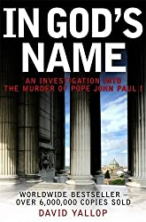 In God's Name: An Investigation into the Murder of Pope John Paul I by David Yallop (2007-04-05)