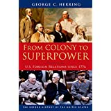 From Colony to Superpower: U.S. Foreign Relations since 1776