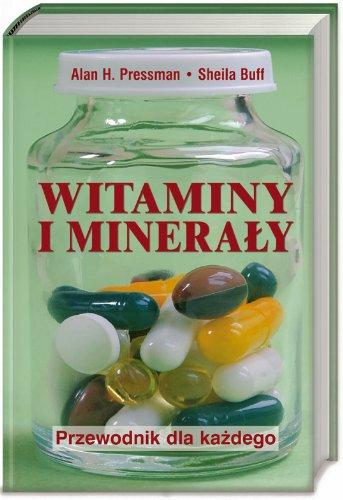 Witaminy i mineraly: Przewodnik dla kazdego -