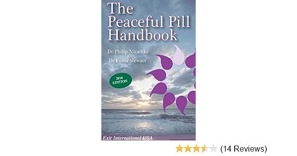 The Peaceful Pill Handbook: Amazon co uk: Philip Nitschke MD