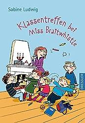 Klassentreffen bei Miss Braitwhistle: Miss Braitwhistle Bd. 4
