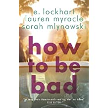How to be Bad by E. Lockhart (2015-06-04)