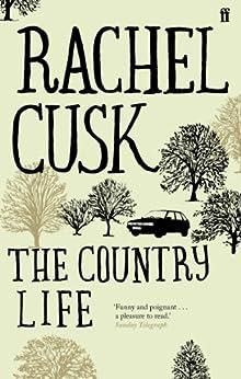 The Country Life by [Cusk, Rachel]