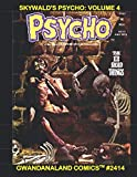 Skywald's Psycho: Volume 4: Gwandanaland Comics #2414 -- Starring The Heap, Dracula, Ghouls of All Types!  More Classic Horror; Issues #13-16!