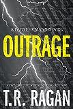 Outrage (Faith McMann Trilogy Book 2) by T.R. Ragan