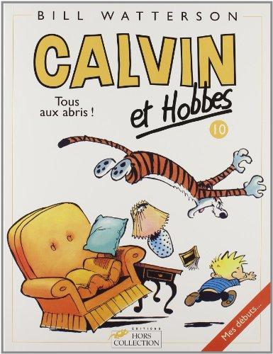 Calvin & Hobbes (in French): Calvin & Hobbes 10/Tous Aux Abris ! par Bill Watterson