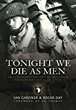 Tonight We Die As Men: The Untold Story of Third Battalion 506 Parachute Infantry Regiment from Toccoa to D-Day (Third Battalion 506 Parachute Infantry Regiment Series)