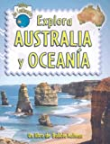 Explora Australia y Oceania (Explora Los Continentes)