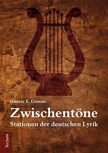 Zwischentöne: Stationen der deutschen Lyrik. Vom Barock bis zur Gegenwart