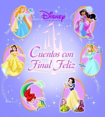 Disney princesa: cuentos con final feliz (Spanish Edition) (Princesa Disney)