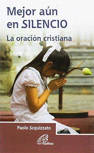 Mejor aún en silencio: La oración cristiana (Armonía)