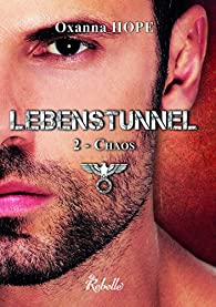 Lebenstunnel : 2 - Chaos par Hope