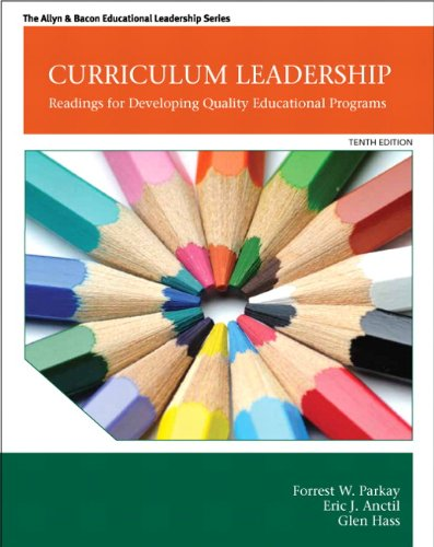 Curriculum Leadership: Readings for Developing Quality Educational Programs (The Allyn & Bacon Educational Leadership Series)