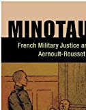 Image de Minotaur: French Military Justice and the Aernoult-Rousset Affair