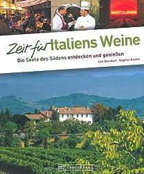 Zeit für Italiens Weine: Die Seele Italiens entdecken und genießen