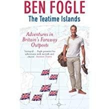 The Teatime Islands: Adventures in Britain's Faraway Outposts