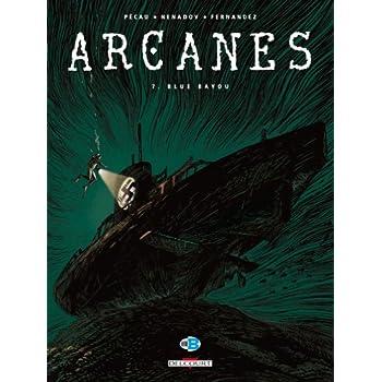 Arcanes, Tome 7 : Blue Bayou