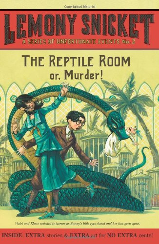 The Reptile Room: Or, Murder! (A Series of Unfortunate Events, Book 2)