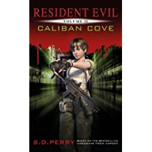 Resident Evil: Caliban Cove by S.D. Perry (2012-09-18)