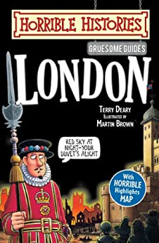 Horrible Histories Gruesome Guides: London by [Deary, Terry]