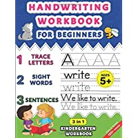 Handwriting Workbook for Beginners: Kindergarten Workbook with Letter Tracing, Sight Words and Sentences, 3 in 1 Handwriting Practice Book for Kids Including over 120 Pages of Exercises