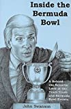 Inside the Bermuda Bowl: A Behind the Screens Look at the Team Trials and Bermuda Bowl Events during the 1970's