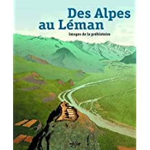 Des Alpes au Léman : Images de la préhistoire
