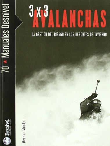 3 X 3 avalanchas - la gestion del riesgo en los deportes de invierno (Manuales Desnivel)