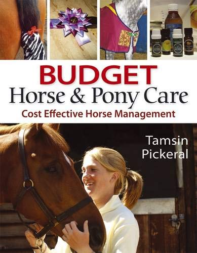 Budget Horse and Pony Care: Cost Effective Horse Management por Tamsin Pickeral