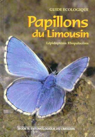 Papillons Du Limousin / the Butterflies of Limousin, France
