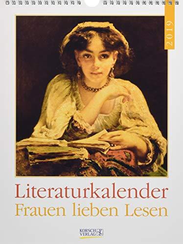 Frauen lieben Lesen Lit.kal. 246919 2019: Literarischer Wochenkalender * 1 Woche 1 Seite * literarische Zitate und Bilder * 24 x 32 cm