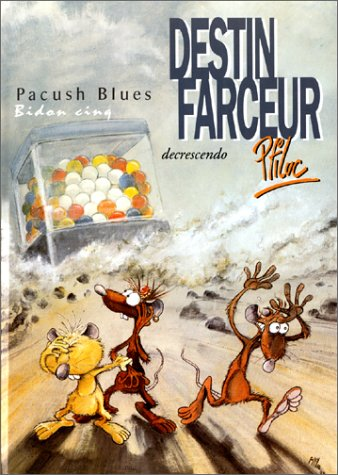 Pacush blues, tome 5 : Destin farceur - Decrescendo