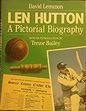 Len Hutton: A Pictorial Biography