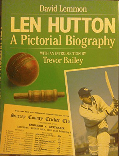 LEN HUTTON A PICT.BIOGRAPHY: A Pictorial Biography por David Lemmon