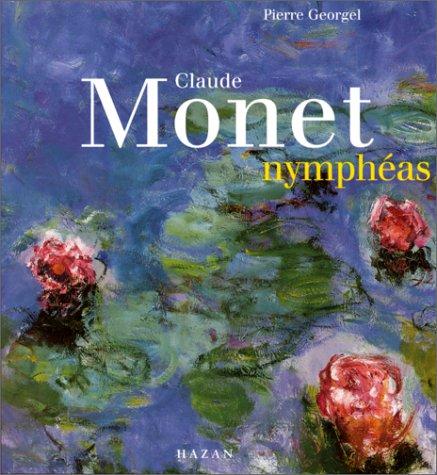 Claude Monet Nympheas (Monographie) par Pierre Georgel