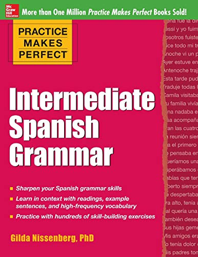 Practice Makes Perfect: Intermediate Spanish Grammar (Practice Makes Perfect Series)