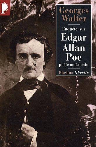 Enquête sur Edgar Allan Poe : Poète américain
