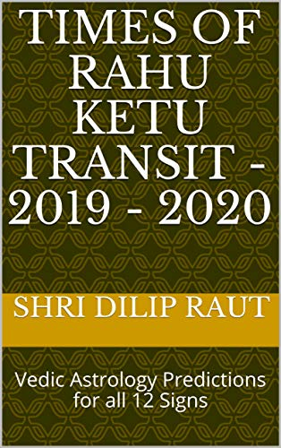 Times Of Rahu Ketu Transit - 2019 - 2020 : Vedic Astrology
